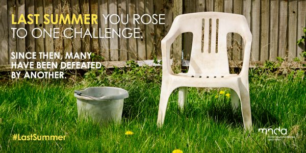 "Picture of empty chair and bucket in garden, with caption; ""Last summer you rose to one challenge. Since then many have been defeated by another."""